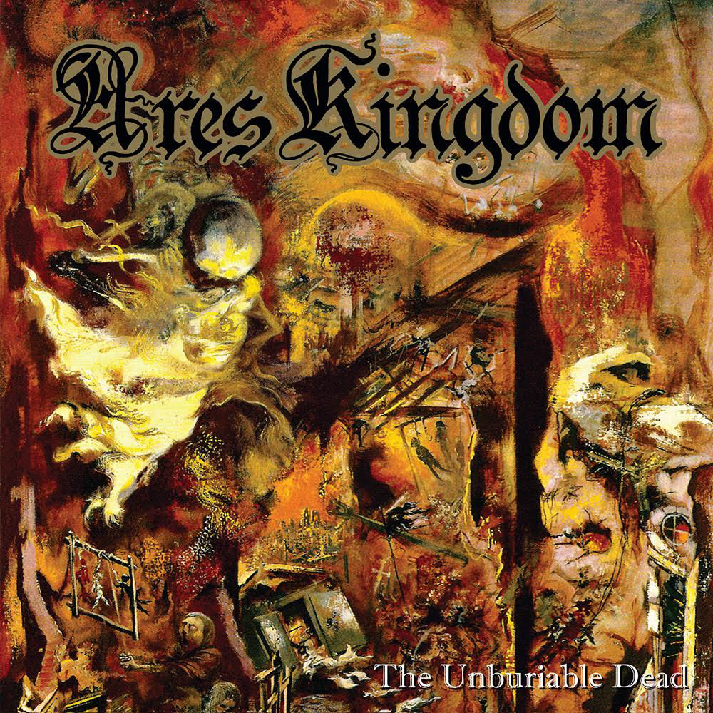 Ares Kingdom unburiable dead CD